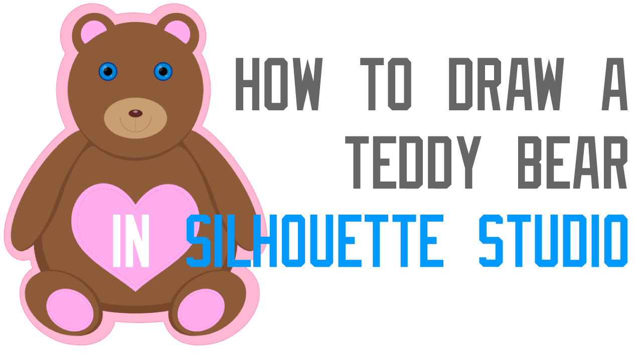 Silhouette Studio Tutorial - How to Draw a Teddy Bear