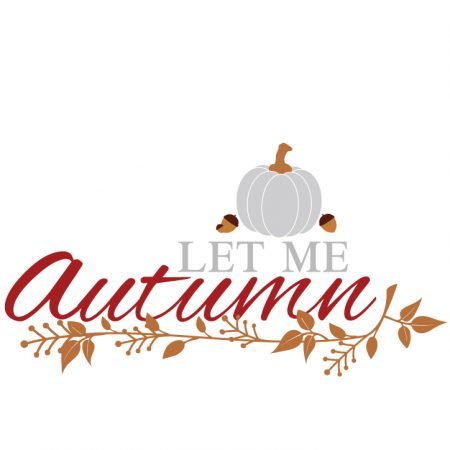 Let Me Autumn - Silhouette Cameo Freebie